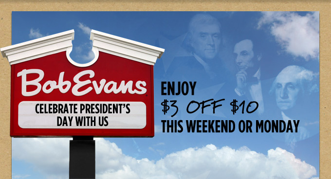 Celebrate President's Day with Bob Evans