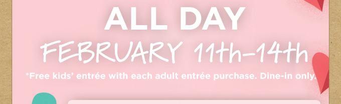 All Day Feb 11th-14th